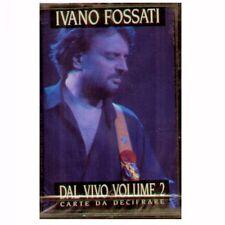 """IVANO FOSSATI """" DAL VIVO VOLUME 2 """"CARTE DA DECIFRARE"""" MC MUSICASSETTA SIGILLATA"""