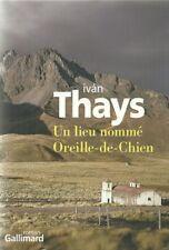 LITTERATURE SUD-AMERICAINE - PEROU / IVAN THAYS : UN LIEU NOMME OREILLE-DE-CHIEN