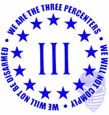 We Are The Three Percent,3%,Threeper,Molon Labe,Dont Tread On Me,Vinyl Decal