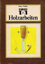 Heimwerker 1x1 Holzarbeiten altes/bebildertes Fachbuch 1983 Tischler Stellmacher