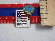 HOT AIR BALLOON PIN TEAM UNITED STATES 10TH WORLD CHAMPIONSHIP CANADA 1991