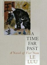 A Time Far Past: A Novel of Viet Nam (Vietnamese Literature) by Luu, Le