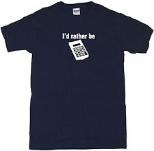 I'd Rather Be Calculator Logo Mens Tee Shirt Pick Size & Color Small - 6XL