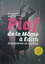Piaf, de la Mome a Edith - Documents et inédits, + CD inédits- book livre NEUF