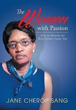 The Women with Passion : How to Identify the Real Picture Inside You by Jane...