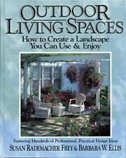 Outdoor Living Spaces: How to Create a Landscape You Can Use & Enjoy/Featuring H