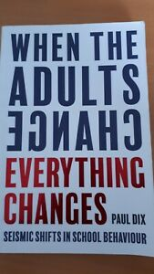 When the Adults Change, Everything Changes by Paul Dix (2017)