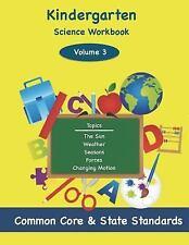 Kindergarten Science Volume 3 : Topics: the Sun, Weather, Seasons, Forces,...