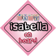 Baby Isabella On Board Novelty Child Car Sign New