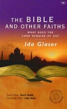The Bible and Other Faiths: What Does the Lord Requir. by Ida Glaser Paperback