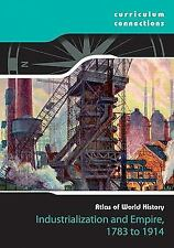 Industrialization and Empire, 1783-1914 (Curriculum Connections)