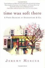 NEW - Time Was Soft There: A Paris Sojourn at Shakespeare & Co.