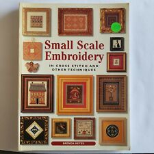 Small Scale Embroidery In Cross Stitch and Other Techniques Brenda Keyes Book