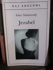Irene Nemirovsky - Jezabel - Gli Adelphi N. 367 / 2010  R