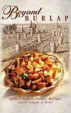 Beyond Burlap: Idaho's Famous Potato Recipes, Junior League of Boise, Good Condi