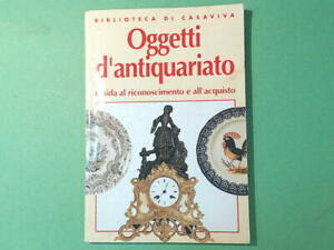 OGGETTI D'ANTIQUARIATO GUIDA BIBLIOTECA CASAVIVA