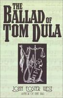The Ballad Of Tom Dula, Murder Of Laura Foster By John Foster West 2002 PB