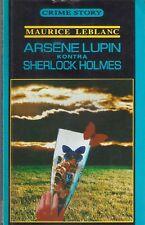 Maurice Leblanc ARSENE LUPIN KONTRA SHERLOCK HOLMES