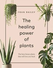 The Healing Power of Plants The Hero House Plants that Love You... 9781529104066