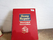 Home Repair Illustrated Deluxe Edition by James L Bright