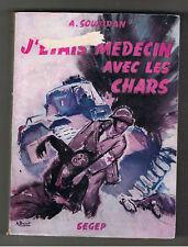 J'ETAS MEDECIN AVEC LES CHARS A.SOUBIRAN SEGEP 1965