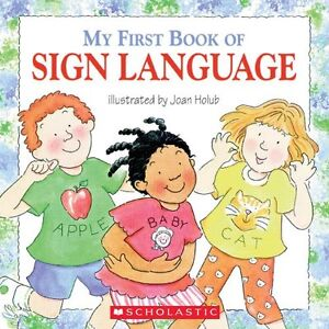 My First Book of Sign Language by Scholastic (Paperback) FREE Shipping $35