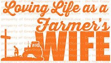 Loving Life as a Farmer's Wife Vinyl Decal sticker Farming Farm Christian