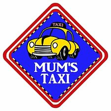 Mums Taxi Novelty Car Window Sign Have It YOUR Way Any Design