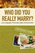 Who Did You Really Marry? Participant's Guide: Love Languages, Personality