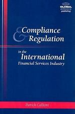 Compliance and Regulation in the International Financial Services Industry, Patr