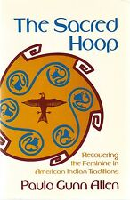 The Sacred Hoop : Recovering the Feminine in American Indian Traditions by...