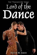 Thoughts On: Lord of the Dance by David Arns (2016, Paperback)