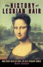 The History of Lesbian Hair: And Other Tales of Bent Life in a Straight World (P