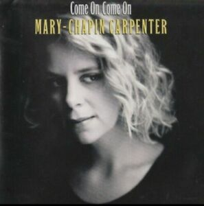 Mary Chapin Carpenter - Come On Come On (1992) - CD