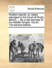 Modern Reports: Or, Cases Adjudged In The Court Of King's Bench, ... By A Lat...