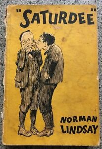 1933 1ST SATURDEE, NORMAN LINDSAY rare cardcovers 1st edition, FREE EXPRESS W/W