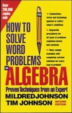 How to Solve Word Problems in Algebra: A Solved Problem Approach How to Solve W
