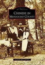 Images of America: Chinese in Mendocino County by Lorraine Hee-Chorley (2009,...