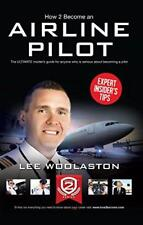 How To Become An Airline Pilot - the ULTIMATE insider's guide: 1 (How2become) by