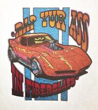 Vintage Rap Your Ass in Fiberglass Iron On Transfer T-Shirt Corvette Glitter Nos