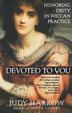 Devoted To You: Honoring Deity in Wiccan Practice