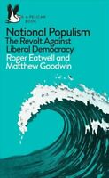 National Populism The Revolt Against Liberal Democracy 9780241312001 | Brand New
