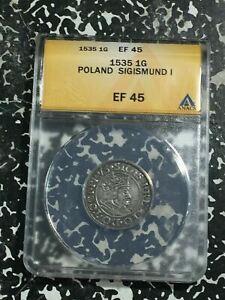 1535 Poland Sigismund I 1 Gros ANACS XF45 Lot#G315 Silver! Dutkowski-59