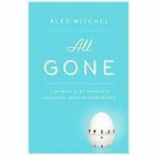NEW - All Gone: A Memoir of My Mother's Dementia. With Refreshments