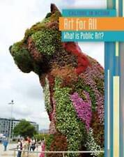 Culture in Action: Art for All What is Public Art?-ExLibrary