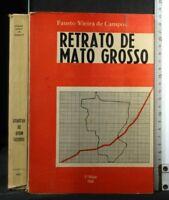 RETRATO DE MATO GROSSO. Fausto Vieira De Campos.