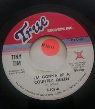"45rpm Record Tiny Tim, I'm Gonna Be a Country Queen,I Ain't No Cowboy ""DJ Copy"""