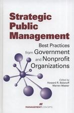 Strategic Public Management: Best Practices from Government and Nonprofit Orga..