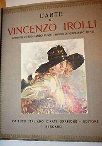 ARTE PITTURA Ferdinando Russo  L'ARTE DI VINCENZO IROLLI 1925 Bergamo Tavole