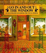 Go In and Out the Window: An Illustrated Songbook For Children by Fox, Dan